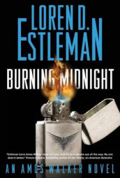 Burning Midnight av Author Loren D Estleman (Innbundet)