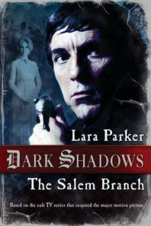 Dark Shadows: The Salem Branch av Lara Parker (Heftet)