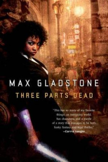 Three Parts Dead av Max Gladstone (Heftet)