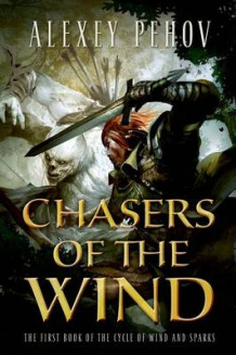 Chasers of the Wind av Alexey Pehov (Innbundet)