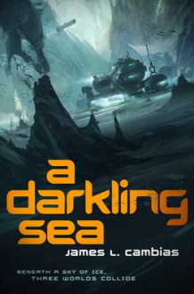 A Darkling Sea av James L. Cambias (Innbundet)