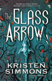 The Glass Arrow av Kristen Simmons (Heftet)