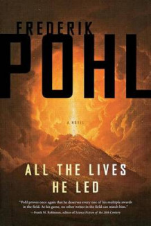 All the Lives He Led av Frederik Pohl (Heftet)