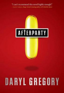 Afterparty av Daryl Gregory (Innbundet)