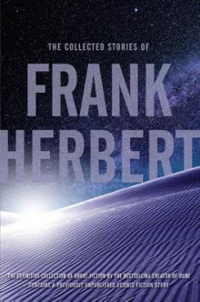 The Collected Stories of Frank Herbert av Frank Herbert (Heftet)