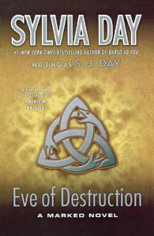 Eve of Destruction av Sylvia Day og S J Day (Heftet)