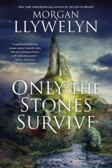 Only the Stones Survive av Morgan Llywelyn (Heftet)