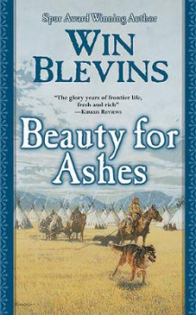 Beauty for Ashes av Win Blevins (Heftet)