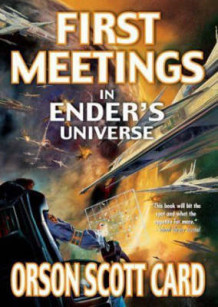 First Meetings in Ender's Universe av Orson Scott Card (Heftet)