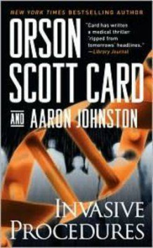 Invasive Proceedures av Orson Scott Card og Aaron Johnston (Heftet)