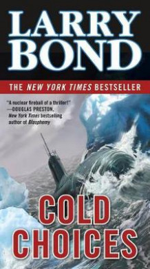 Cold Choices av Larry Bond (Heftet)