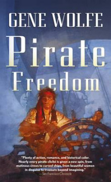 Pirate Freedom av Gene Wolfe (Heftet)