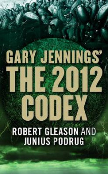 The 2012 Codex av Gary Jennings, Robert Gleason og Junius Podrug (Heftet)
