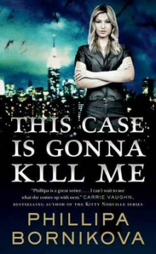 This Case Is Gonna Kill Me av Phillipa Bornikova (Heftet)