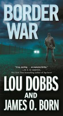 Border War av Lou Dobbs og James O Born (Heftet)