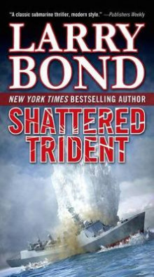 Shattered Trident av Larry Bond (Heftet)