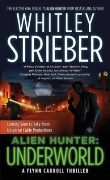 Alien Hunter: Underworld av Whitley Strieber (Heftet)
