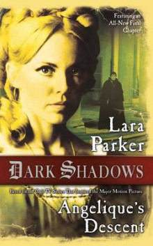 Dark Shadows: Angelique's Descent av Lara Parker (Heftet)
