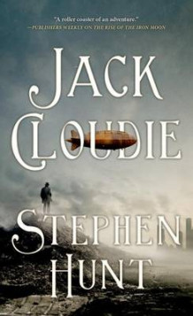 Jack Cloudie av Stephen Hunt (Heftet)