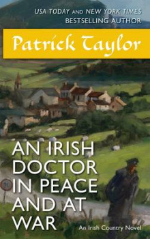An Irish Doctor in Peace and at War av Patrick Taylor (Heftet)