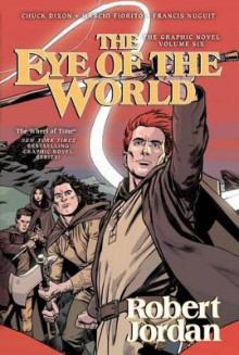 The Eye of the World: The Graphic Novel, Volume Six av Professor of Theatre Studies and Head of the School of Theatre Studies Robert Jordan, Chuck Dixon og Andie Tong (Innbundet)