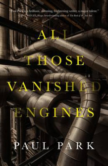 All Those Vanished Engines av Paul Park (Innbundet)
