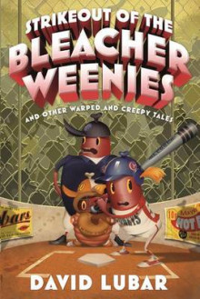 Strikeout of the Bleacher Weenies av David Lubar (Innbundet)