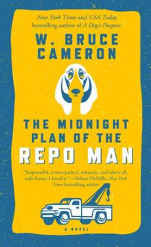 The Midnight Plan of the Repo Man av W Bruce Cameron (Heftet)