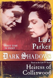 Dark Shadows: Heiress of Collinwood av Lara Parker (Heftet)