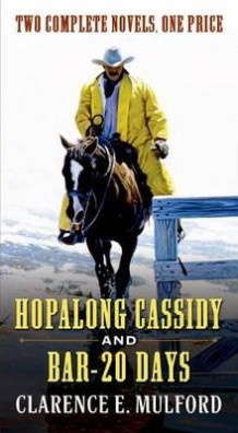 Hopalong Cassidy and Bar-20 Days av Clarence E Mulford (Heftet)