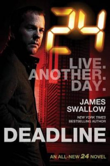 24: Deadline av James Swallow (Innbundet)