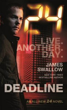 24: Deadline av James Swallow (Heftet)