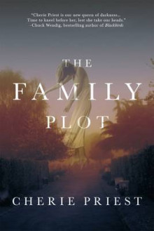 The Family Plot av Cherie Priest (Innbundet)