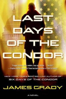Last Days of the Condor av James Grady (Innbundet)