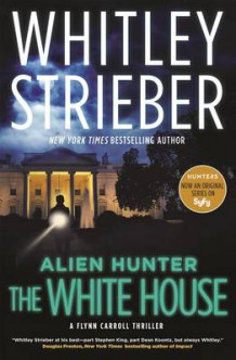 Alien Hunter: The White House av Whitley Strieber (Innbundet)