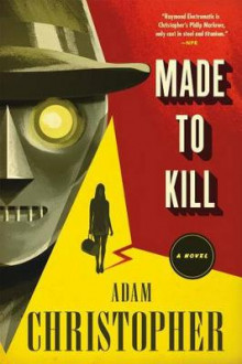 Made to Kill av Adam Christopher (Heftet)