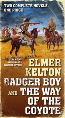 Badger Boy and the Way of the Coyote av Elmer Kelton (Heftet)