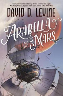 Arabella of Mars av David D Levine (Innbundet)