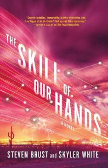 The Skill of Our Hands av Steven Brust og Skyler White (Heftet)