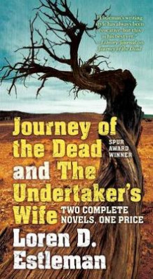 Journey of the Dead and the Undertaker's Wife av Author Loren D Estleman (Heftet)
