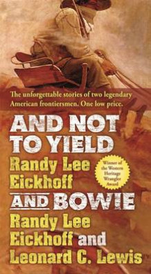 And Not to Yield av Randy Lee Eickhoff og Leonard C Lewis (Heftet)