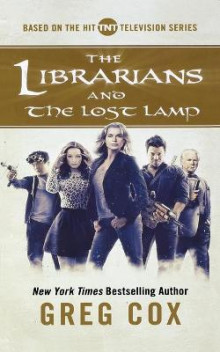 The Librarians and the Lost Lamp av Greg Cox (Heftet)
