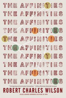 The Affinities av Robert Charles Wilson (Heftet)