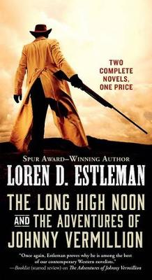 The Long High Noon and the Adventures of Johnny Vermillion av Author Loren D Estleman (Heftet)