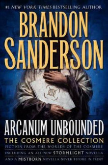 Arcanum Unbounded: The Cosmere Collection av Brandon Sanderson (Innbundet)
