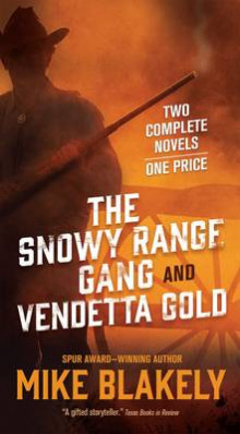 The Snowy Range Gang and Vendetta Gold av Mike Blakely (Heftet)