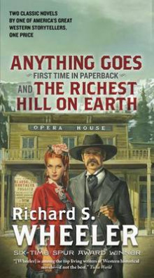Anything Goes and the Richest Hill on Earth av Richard S Wheeler (Heftet)