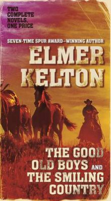 The Good Old Boys and the Smiling Country av Elmer Kelton (Heftet)