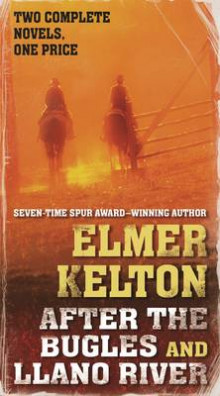 After the Bugles and Llano River av Elmer Kelton (Heftet)