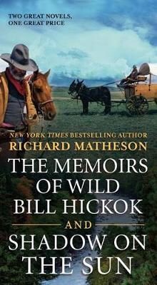 The Memoirs of Wild Bill Hickok and Shadow on the Sun av Richard Matheson (Heftet)